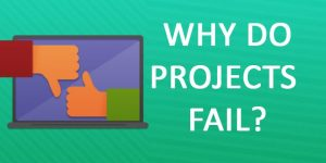Most Projects fail to Deliver